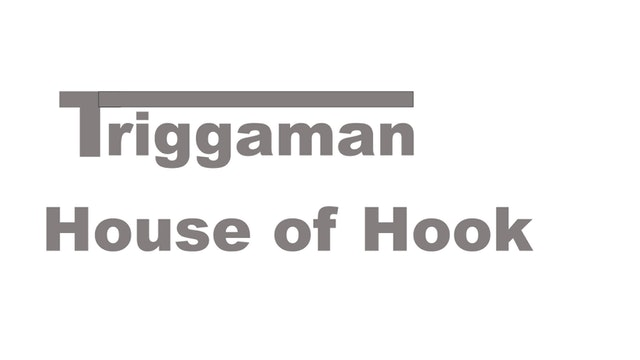 Triggaman at the House of hook