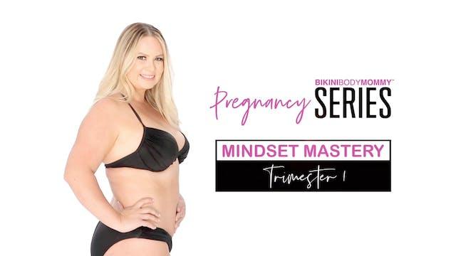 Mindset Mastery: First Trimester