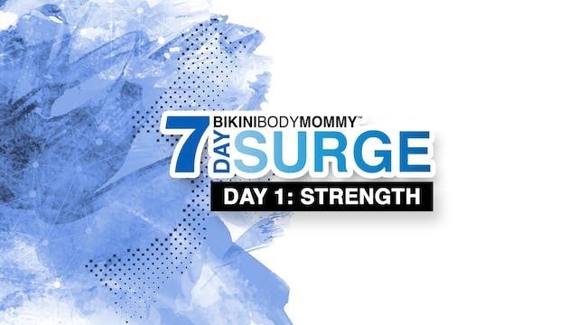 7 Day Surge: Day 1