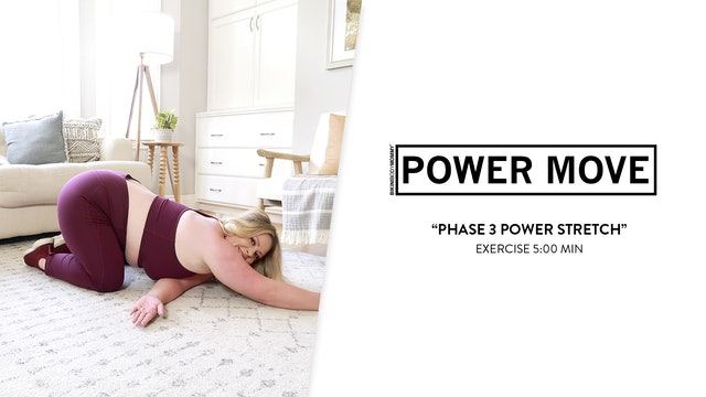 Phase 3 Power Stretch