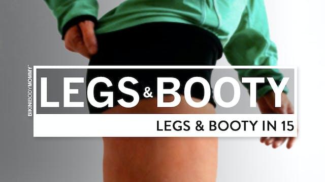 Legs & Booty In 15