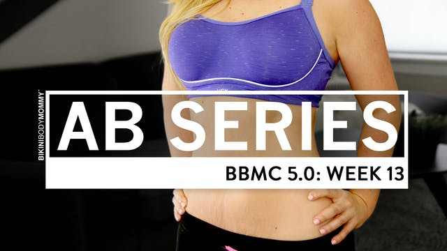 BBMC 5.0 Abs: Week 13
