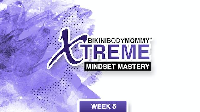 Week 5: Mindset Mastery