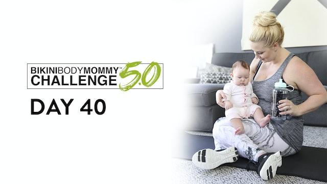 BBMC 5.0: Day 40