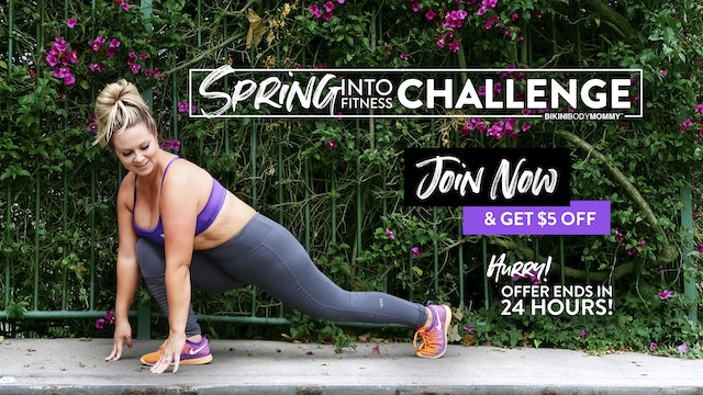 HURRY! Save $5 on the SPRING INTO FITNESS Challenge