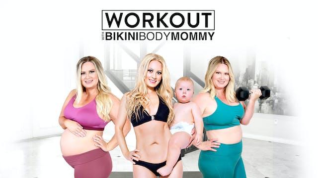 Workout with Bikini Body Mommy