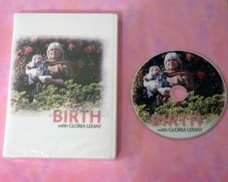 """""""BIRTH WITH GLORIA LEMAY"""""""