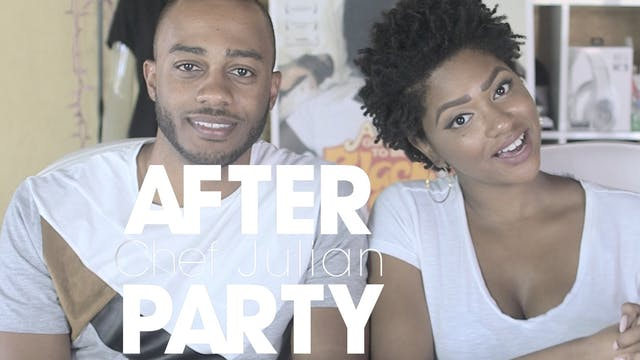 THE AFTER PARTY | CHEF JULIAN 209