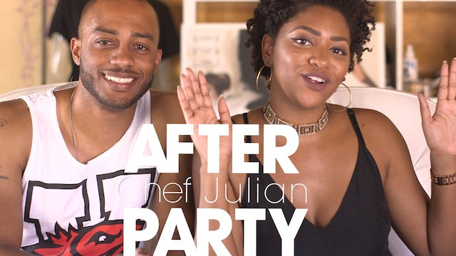 THE AFTER PARTY | CHEF JULIAN 206