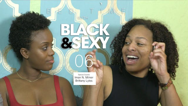 106 | BEDTIME w/ BLACK&SEXY [Guests: ...