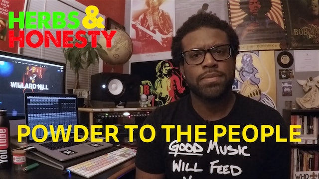 02 | HERBS & HONESTY | Powder to the People