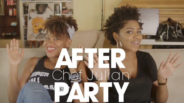 THE AFTER PARTY | CHEF JULIAN 302