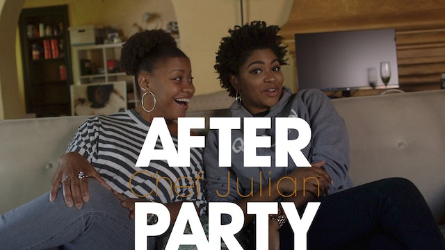 THE AFTER PARTY | CHEF JULIAN 304