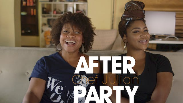 THE AFTER PARTY | CHEF JULIAN 305