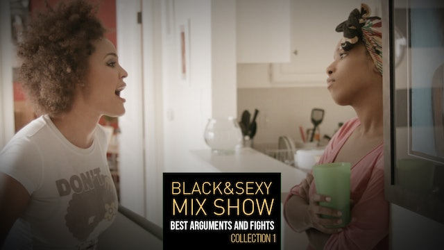 BLACK&SEXY MIX SHOW | BEST ARGUMENTS + FIGHTS | 01