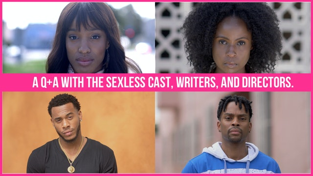 [FULL LIVE STREAM] SEXLESS | Q&A with Cast + Writers
