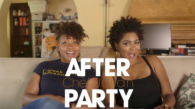 THE AFTER PARTY | CHEF JULIAN 303