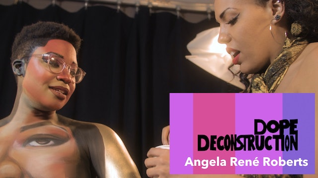 05 | Dope Deconstruction | Angele René Roberts