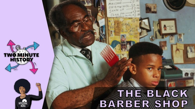 TWO MINUTE HISTORY | THE BLACK BARBER SHOP