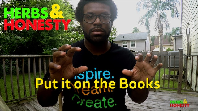 07 | Herbs & Honesty | Put It on the Books
