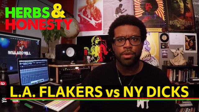 01 | HERBS & HONESTY | L.A. Flakers vs NY Dicks