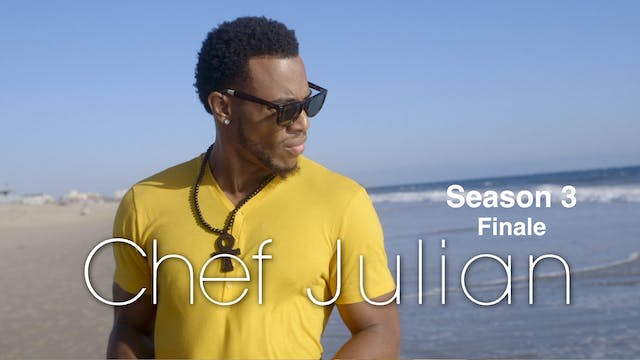 CHEF JULIAN | Season 3 Finale