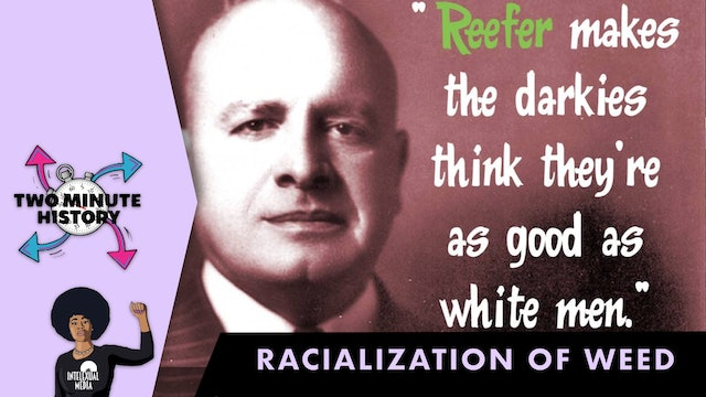 TWO MINUTE HISTORY | RACIALIZATION OF WEED