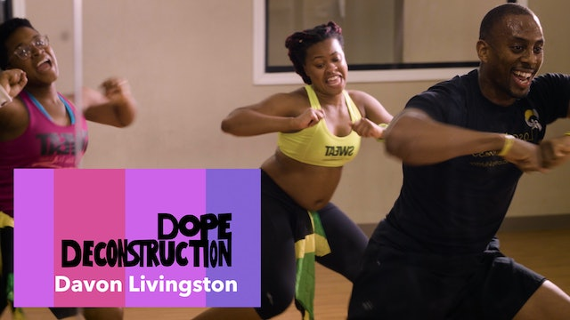 02 | Dope Deconstruction | Davon Livingston