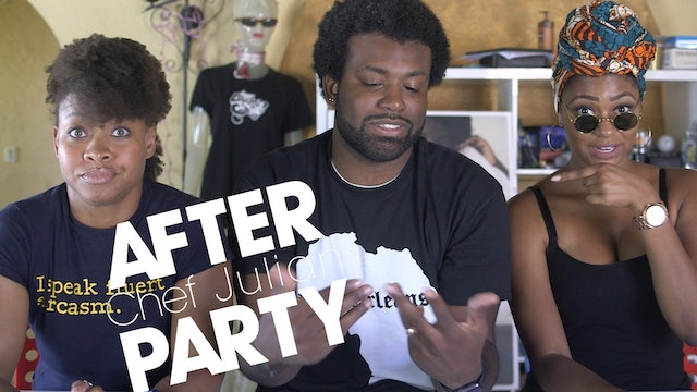THE AFTER PARTY | CHEF JULIAN 203