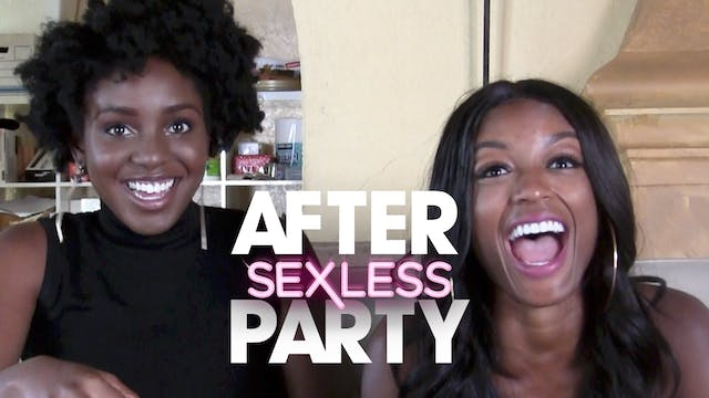 THE AFTER PARTY | SEXLESS 310
