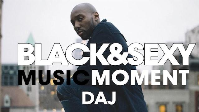 MUSIC MOMENT | DAJ