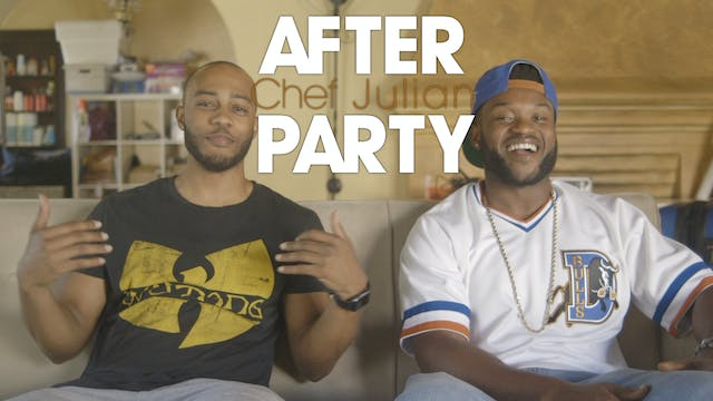 THE AFTER PARTY | CHEF JULIAN 309
