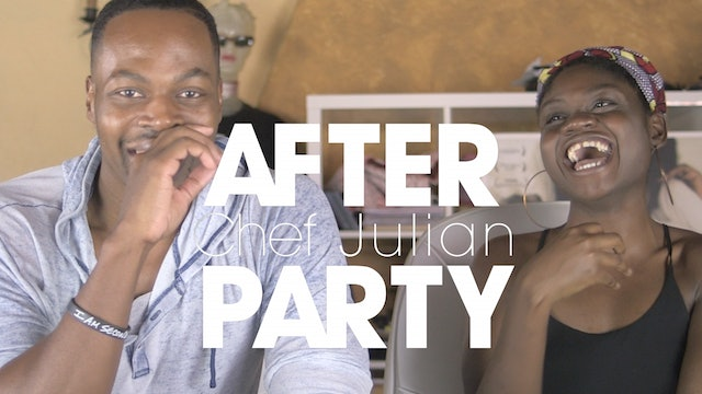 THE AFTER PARTY   CHEF JULIAN 204