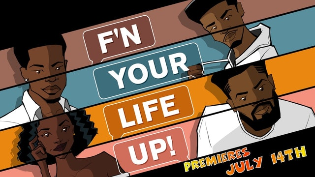 F'N YOUR LIFE UP! [New Thriller/Horror Series]