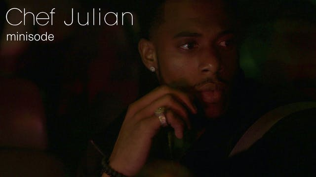 CHEF JULIAN | SEASON 3 | MINISODE [Pr...