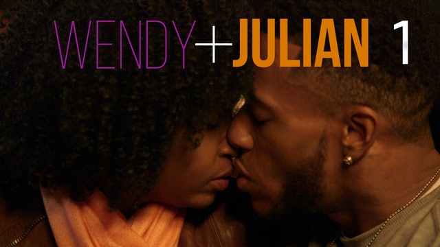 01 | WENDY + JULIAN | Series Premiere