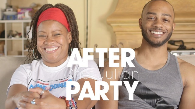 THE AFTER PARTY | CHEF JULIAN 308