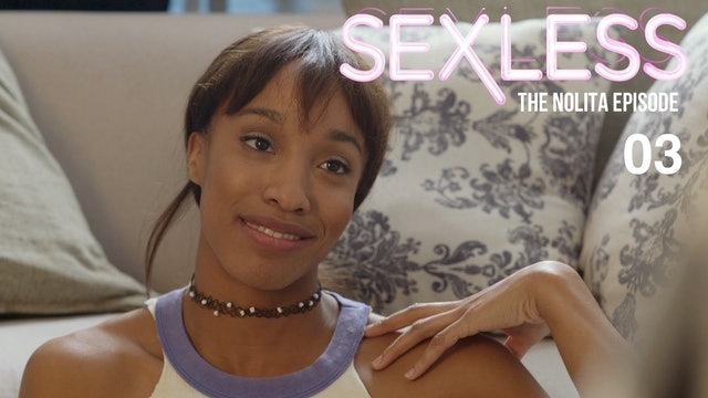 SEXLESS | The Nolita Episode | 303