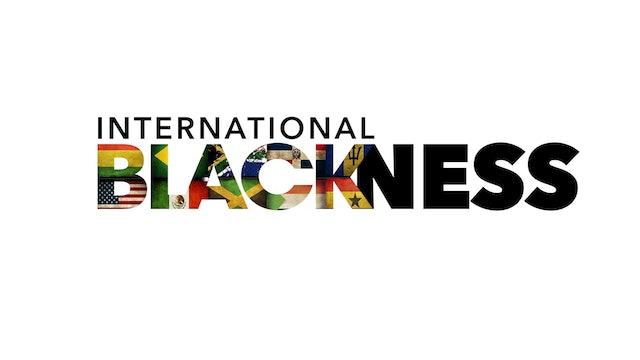 International Blackness