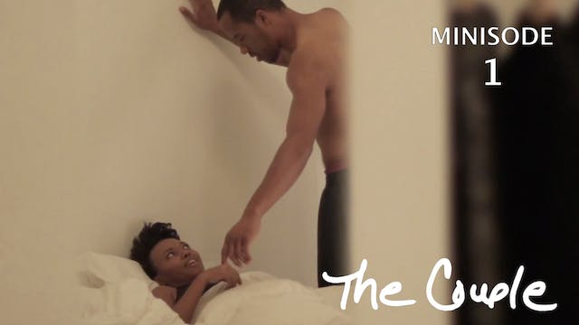 The Couple | Bed Side | Minisode 1