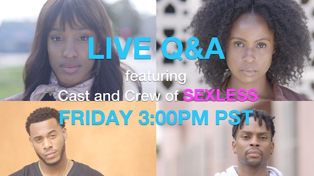 SEXLESS | LIVE Q&A WITH CAST AND CREW