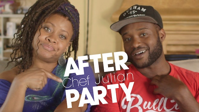 THE AFTER PARTY | CHEF JULIAN 307