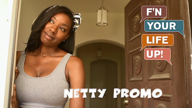 F'N YOUR LIFE UP! | Netty