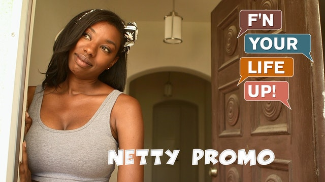 F'N YOUR LIFE UP!   Netty