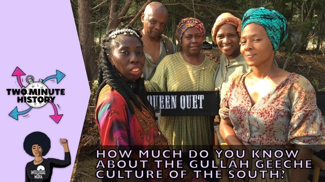 TWO MINUTE HISTORY | THE GULLAH GEECHE