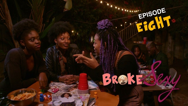 08 | BROKE & SEXY | Season Finale