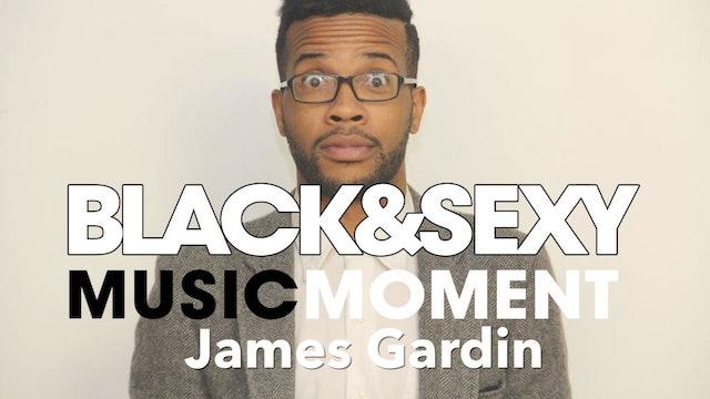 MUSIC MOMENT | James Gardin