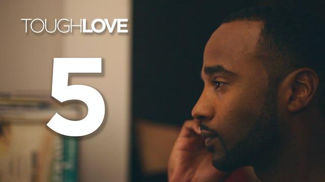 Tough Love | Season 1 | 05