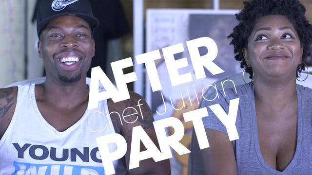 THE AFTER PARTY | CHEF JULIAN 205