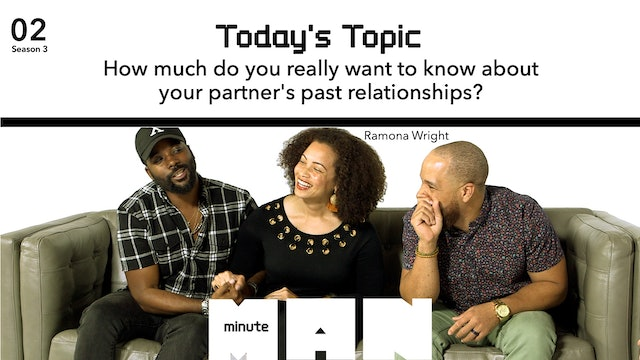 02 | MINUTE MAN | How Much Do You Want To Know About Your Partner's Past?